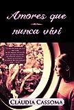 Amores Que Nunca Vivi, Claudia Cassoma, 1466964022