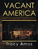 Vacant America, Tracy Amos, 1493188011