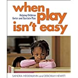 When Play Isn?t Easy: Helping Children Enter and Sustain Play