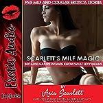 Scarlett's MILF Magic: Five MILF and Cougar Erotica Stories | Aria Scarlett