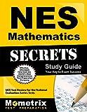NES Mathematics Secrets Study Guide: NES Test Review for the National Evaluation Series Tests (Mometrix Secrets Study Guides)