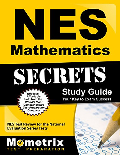 NES Mathematics Secrets Study Guide: NES Test Review for the National Evaluation Series Tests (Mometrix Secrets Study Guides)