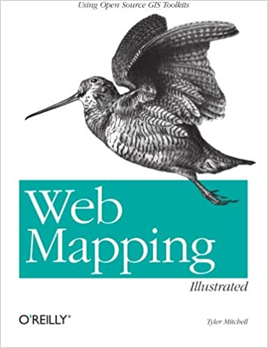 Web Mapping Illustrated: Using Open Source GIS Toolkits: Tyler