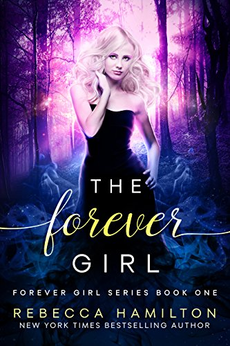 The Forever Girl (The Forever Girl Series Book 1)