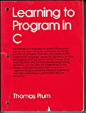 Learning to Program in C, Thomas Plum, 0911537007