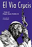El Via Crucis, Joseph M. Champlin, 0892438762