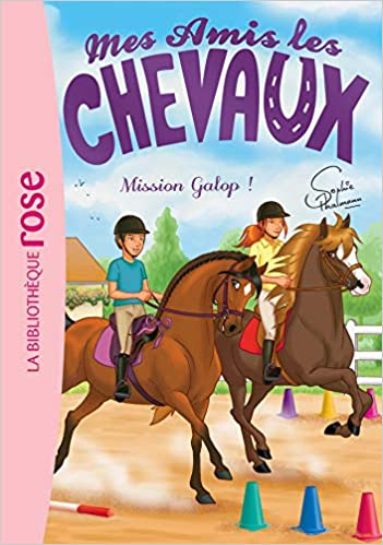Amazon Fr Mes Amis Les Chevaux 27 Mission Galop