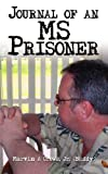 Journal of an Ms Prisoner, Marvin A Crews, 1434313727