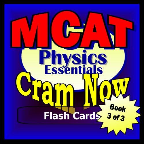 MCAT Prep Test PHYSICS Flash Cards-CRAM NOW!-MCAT Exam Review Book & Study Guide (MCAT Cram Now! 3)