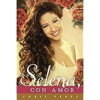 Para Selena, Con Amor (Spanish Edition)