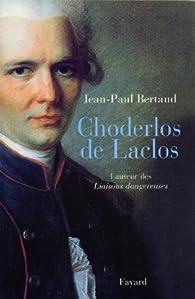 Choderlos de Laclos par Jean-Paul Bertaud