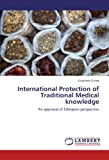 International Protection of Traditional Medical Knowledge, Gizachew Girma, 3846501999