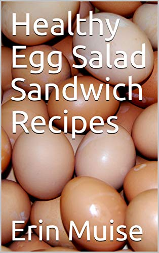 Healthy Egg Salad Sandwich Recipes by Erin Muise