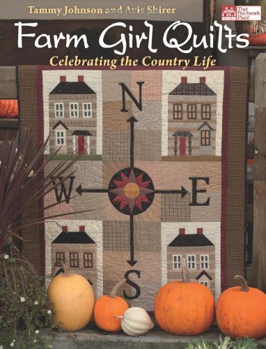 - Farm Girl Quilts: Celebrating the Country Life