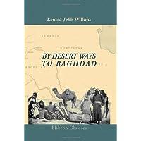 By Desert Ways to Baghdad