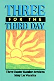 Three for the Third Day, Mary L. Warstler, 0788003313