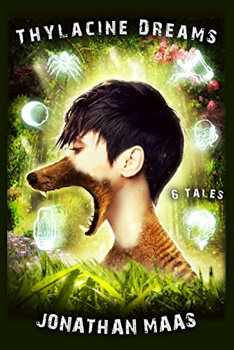 #freebooks – Thylacine Dreams: 6 Tales of Science Fiction, Horror and Fantasy – FREE until August 12th