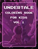 Undertale Coloring Book for Kids Vol 1: Undertale Coloring Pages of Sans, Papyrus and Friends (Undertale Books) (Volume 1)