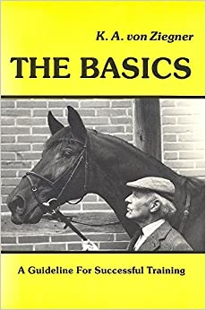 The Basics: A Guideline For Successful Training (Horses)