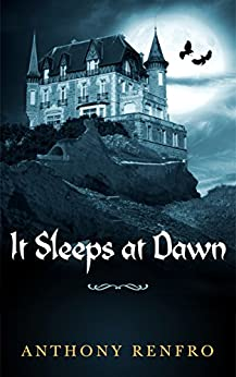 It Sleeps at Dawn by [Renfro, Anthony]