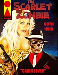 The Scarlet Zombie: Cabin Fever