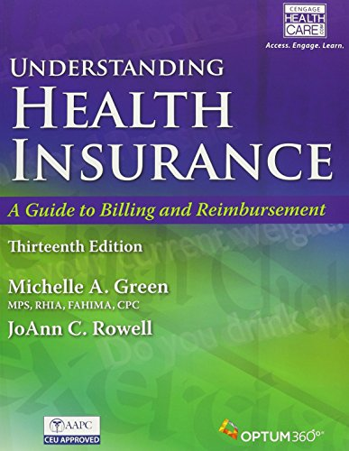Bundle: Understanding Health Insurance: A Guide To Billing And Reimbursement, 13th +Premium Web Site, 2 Terms (12 Months) Printed Access Card + ... For MindTap Medical Insurance & Coding, 2 Ter