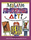 Making Amazing Art: 40 Activities Using the 7 Elements of Art Design (Williamson Kids Can! Series)
