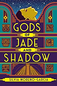 Gods of Jade and Shadow: a perfect blend of fantasy, mythology and historical fiction set in Jazz Age Mexico (