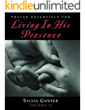 Prayer Essentials For Living In His Presence, Vol 2