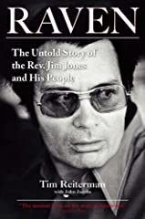 """The basis for the upcoming HBO miniseries and the """"definitive account of the Jonestown massacre"""" (Rolling Stone) -- now available for the first time in paperback. Tim Reiterman's Raven provides the seminal history of the Rev. Jim Jones, the P..."""