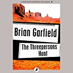 The Threepersons Hunt | Brian Garfield