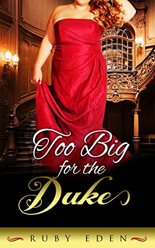 Too Big for the Duke: Regency Romance (Chance at Love Book (Fairy Tale Box Set)