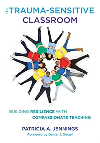 The How And Why Of Trauma Informed >> Amazon Com The Trauma Sensitive Classroom Building Resilience With
