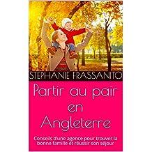 Partir au pair en Angleterre: Conseils d'une agence pour trouver la bonne famille et réussir son séjour (French Edition)
