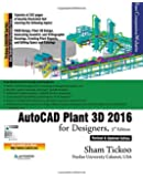 AutoCAD Plant 3D 2016 for Designers, 3rd Edition