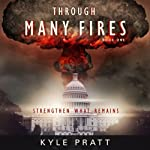 Through Many Fires: Strengthen What Remains | Kyle Pratt