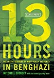 img - for 13 Hours: The Inside Account of What Really Happened In Benghazi by MItchell Zuckoff (2014-09-30) book / textbook / text book