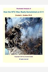 Illustrated Analysis of How the WTC Was <i>Really</i> Demolished on 9/11 by Crockett L Grabbe PhD (2014-11-23) Mass Market Paperback