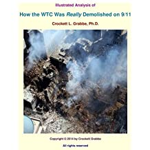 Illustrated Analysis of How the WTC Was <i>Really</i> Demolished on 9/11 by Crockett L Grabbe PhD (2014-11-23)