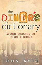 The Diner's Dictionary: Word Origins of Food and Drink