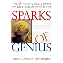 Sparks of Genius: The 13 Thinking Tools of the World's Most Creative People