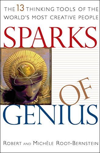 Sparks of Genius: The 13 Thinking Tools of the World's Most Creative People cover
