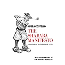 The Shababa Manifesto: A Handbook for 'Skill-Challenged' Golfers