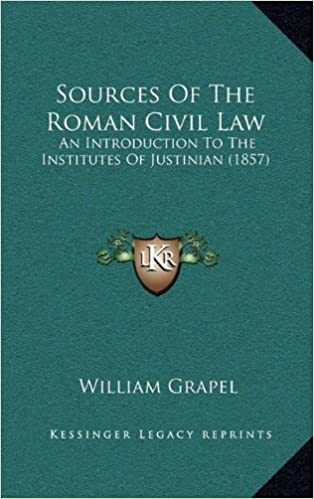 Sources Of The Roman Civil Law: An Introduction To The