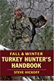 Fall and Winter Turkey Hunter's Handbook