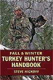 Fall and Winter Turkey Hunter's Handbook