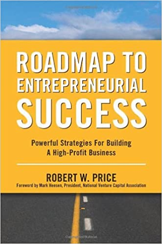Amazon.com: Roadmap To Entrepreneurial Success: Powerful Strategies For  Building A High Profit Business (9780814471906): Robert W. Price: Books