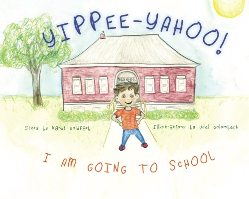 yippee-yahoo-i-am-going-to-school