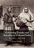 "Jessica Hinchy, ""Governing Gender and Sexuality in Colonial India: The Hijra, c.1850-1900"" (Cambridge UP, 2019)"