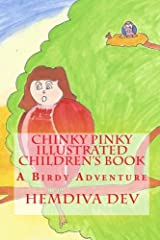 Chinky Pinky Illustrated Children's Book: A Birdy Adventure (Volume 1) Paperback